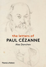 The Letters of Paul Cezanne - Alex Danchev
