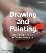 Drawing & Painting : Materials and Techniques for Contemporary Artists - Kate Wilson