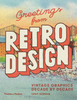 Greetings from Retro Design : Vintage Graphics Decade by Decade - Tony Seddon