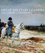 Great Military Leaders and Their Campaigns : From Fleming's Novels to the Big Screen - Jeremy Black