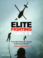 Elite Fighting Forces  : From the Ancient World to the SAS