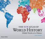 New Atlas of World History : Global Events at a Glance - John Haywood