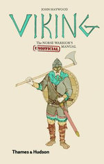 Viking : The Norse Warrior's (Unofficial) Manual - John Haywood