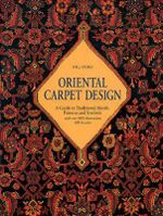 Oriental Carpet Design : A Guide to Traditional Motifs, Patterns and Symbols - P.R.J. Ford