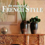 The Essence of French Style - Suzanne Slesin
