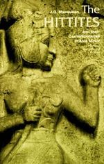 The Hittites : And Their Contemporaries in Asia Minor - J.G. Macqueen