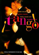 Tango : The Dance, the Song, the Story - Simon Collier
