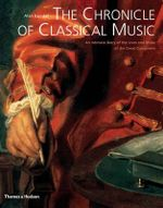 The Chronicle of Classical Music : An Intimate Diary of the Lives and Music of the Great Composers - Alan Kendall