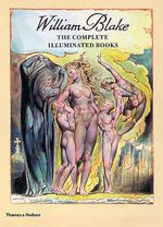 William Blake : The Complete Illuminated Books - David Bindman