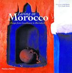 Living in Morocco: Design from Casablanca to Marrakesh :  Design from Casablanca to Marrakesh - Lisl Dennis