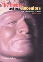 The Incas and Their Ancestors : The Archaeology of Peru - Michael E. Moseley