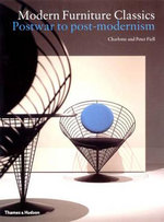 Modern Furniture Classics : Postwar to Post-modernism - Charlotte Fiell