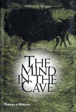 The Mind in the Cave : Consciousness and the Origins of Art - David J. Lewis-Williams