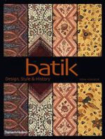 Batik : Design, Style and History - Fiona G. Kerlogue
