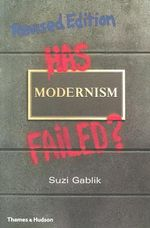 Has Modernism Failed? - Suzi Gablik