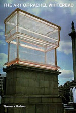 The Art of Rachel Whiteread - Chris Townsend