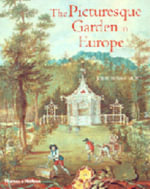 The Picturesque Garden in Europe - John Dixon Hunt