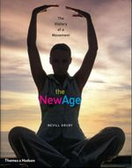 The New Age : The History of a Movement - Nevill Drury