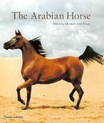 The Arabian Horse : History, Mystery and Magic - Hossein Amirsadeghi