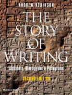 The Story of Writing : Alphabets, Hieroglyphs and Pictograms - Andrew Robinson