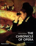 The Chronicle of Opera : Year-by-year Four Centuries of Music, Performance and Recording - Michael Raeburn