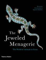 The Jeweled Menagerie : The World of Animals in Gems - Suzanne Tennenbaum