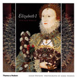 Elizabeth I and Her World : In Public and in Private - Susan Watkins