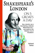 Shakespeare's London on Five Groats a Day - Richard Tames