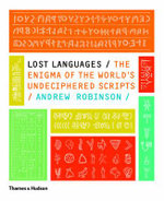Lost Languages : The Enigma of the World's Undeciphered Scripts - Andrew Robinson