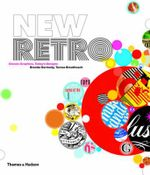 New Retro : Classic Graphics, Today's Designs :  Classic Graphics, Today's Designs - Brenda Dermody