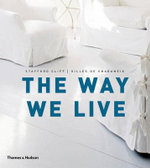 The Way We Live : Making Homes / Creating Lifestyles : A Sourcebook of Original Designs - Stafford Cliff