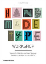 Handmade Type Workshop : Techniques for Creating Original Characters and Digital Fonts - Charlotte Rivers