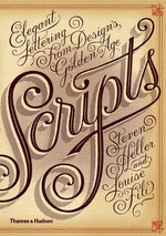 Scripts : Elegant Lettering from Design's Golden Age - Steven Heller