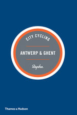 City Cycling : Antwerp & Ghent - Max Leonard