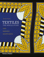 Textiles: The Whole Story : Uses * Meanings * Significance - Beverly Gordon