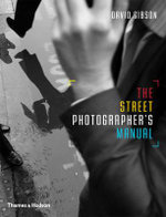 The Street Photographers Manual - David Gibson