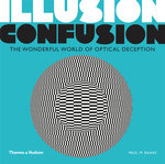 Illusion Confusion : The Wonderful World of Optical Deception - Paul M. Baars