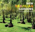 New Brazilian Gardens : The Legacy of Burle Marx - Roberto Silva