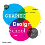 Graphic Design School : Principles and Practices - Sandra Stewart
