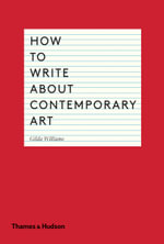 How to Write About Contemporary Art - Gilda Williams