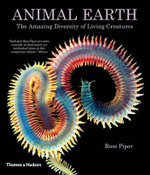 Animal Earth : The Amazing Diversity of Living Creatures - Ross Piper