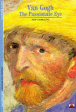 Van Gogh : The Passionate Eye - Pascal Bonafoux