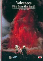 Volcanoes : Fire from the Earth - Maurice Krafft