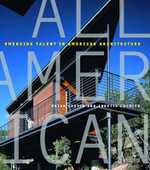 All American : Emerging Talent in American Architecture - Brian Carter