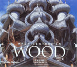 Architecture in Wood : A World History - Will Pryce