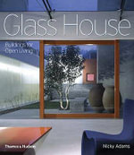 Glass House : Buildings for Open Living - Nicky Adams