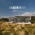 A Place In The Sun : Innovative Homes Designed for Our Climate : Australia & New Zealand - Stuart Harrison