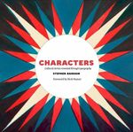 Characters : Cultural Stories Revealed Through Typography - Stephen Banham
