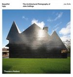 Beautiful Ugly : Architectural Photography of John Gollings - Joe Rollo