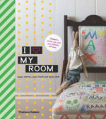 I Love My Room : Children's Rooms You and Your Children Will Love - Megan Morton